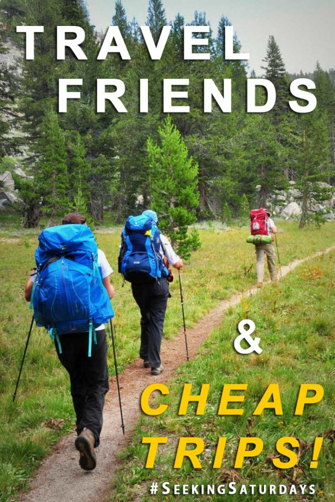 Traveling with Friends & Cheap Trips